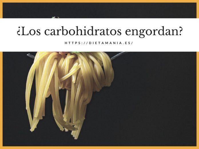 Los carbohidratos engordan
