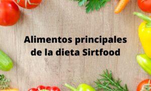 Alimentos principales de la dieta Sirtfood